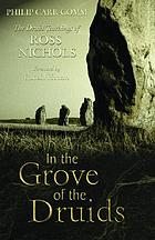 In the grove of the Druids : the Druid teachings of Ross Nichols