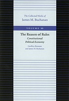 The reason of rules : constitutional political economy