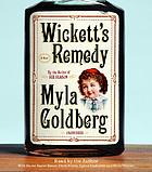 Wickett's remedy : [a novel]