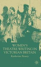 Women's theatre writing in Victorian Britain