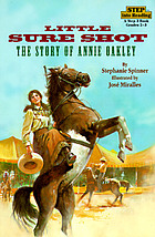 Little Sure Shot : the story of Annie Oakley