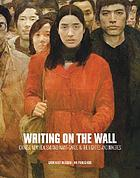 Writing on the wall : Chinese new realism and avant-garde in the eighties and nineties