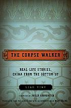 The corpse walker : real life stories, China from the bottom up