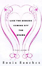 Like the singing coming off the drums : love poems