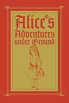 Alice's adventures under ground : a facsimile