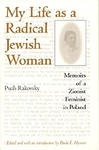 My life as a radical Jewish woman : memoirs of a Zionist feminist in Poland