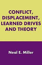 Conflict, displacement, learned drives and theory