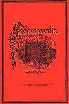 This was Andersonville; the true story of Andersonville Military Prison as told in the personal recollections of John McElroy, sometime private, Co. L, 16th Illinois Cavalry