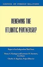 Renewing the Atlantic Partnership : Report of an Independent Task Force Sponsored by the Council on Foreign Relations