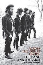 Across the Great Divide : the Band and America