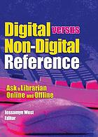 Digital versus non-digital reference : ask a librarian online and offline