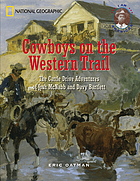 Cowboys on the Western trail : the cattle drive adventures of Josh McNabb and Davy Bartlett