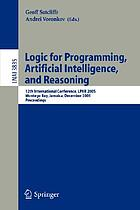 Logic for programming, artificial intelligence, and reasoning 12th international conference, LPAR 2005, Montego Bay, Jamaica, December 2-6, 2005 : proceedings