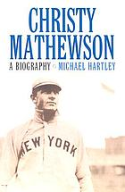 Christy Mathewson : a biography
