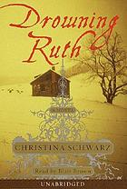 Drowning Ruth [a novel]