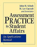 Assessment practice in student affairs : an applications manual