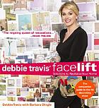 Debbie Travis' facelift : solutions to revitalize your home