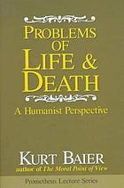 Problems of life & death : a humanist perspective