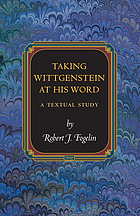 Taking Wittgenstein at his word : a textual study