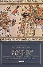 The ornament of histories : a history of the Eastern Islamic lands AD 650-1041 : the original text of Abû Saʻîd ʻAbd al-Ḥayy Gardīzī