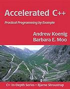 Accelerated C++ : practical programming by example