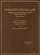 Cases and materials on constitutional law : themes for the Constitution's third century