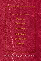 Reason, faith, & revolution : reflections on the God debate