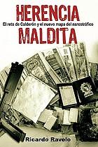 Herencia maldita : el reto de Calderón y el nuevo mapa del narcotráfico