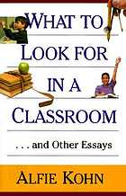 What to look for in a classroom : and other essays