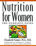 Nutrition for women : the complete guide