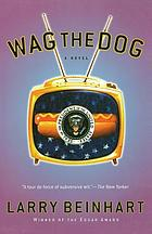 Wag the dog : a novel