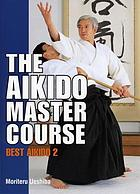 The aikido master course : best aikido 2
