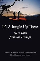 It's a jungle up there : more tales from the treetops