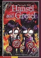 Hansel and Gretel : the graphic novel