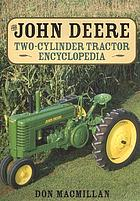 The John Deere two-cylinder tractor encyclopedia