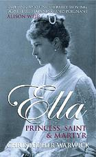 Ella : princess, saint and martyr