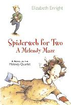 Spiderweb for two : a Melendy maze