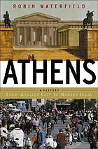 Athens : a history : from ancient ideal to modern city