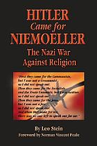 Hitler came for Niemoeller : the Nazi War against religion
