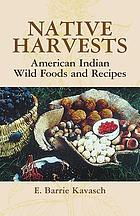 Native harvests : recipes and botanicals of the American Indian