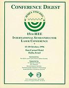 15th IEEE International Semiconductor Laser Conference : 13-18 October 1996, Dan Carmel Hotel, Haifa, Israel