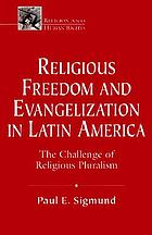 Religious freedom and evangelization in Latin America : the challenge of religious pluralism