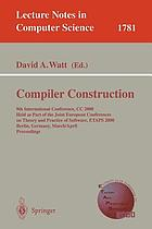Compiler construction : proceedings // 9th International Conference, CC 2000, held as part of the Joint European Conferences on Theory and Practice of Software, ETAPS 2000, Berlin, Germany, March 25 - April 2, 2000