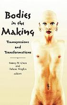 Bodies in the making : transgressions and transformations