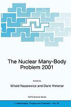The nuclear many-body problem 2001 : proceedings of the NATO Advanced Research Workshop, Brijuni, Pula, Croatia, 2-5 June 2001