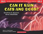 Can it rain cats and dogs? : questions and answers about weather