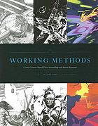 Working methods : comic creators detail their storytelling and artistic processes