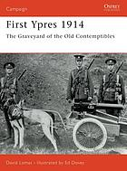 First Ypres, 1914 : the birth of trench warfare