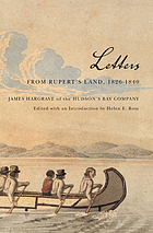 Letters from Rupert's Land, 1826-1840 : James Hargrave of the Hudson's Bay Company