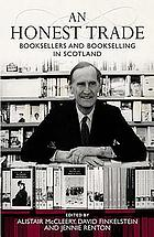 An honest trade : booksellers and bookselling in Scotland
